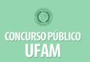 Ufam lança edital de Concurso Público para Professor